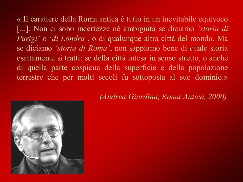 « Il carattere della Roma antica è tutto in un inevitabile equivoco [